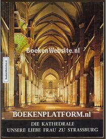 Die Kathedrale unsere Liebe Frau zu Strassburg
