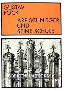 Arp Schnitger und seine Schule