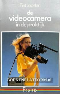 De videocamera in de praktijk
