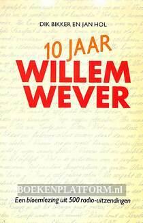 10 jaar Willem Wever