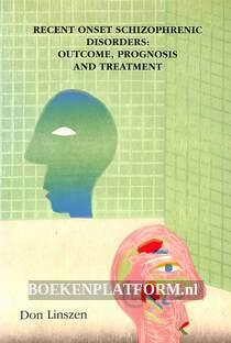 Recent Onset Schizophrenic Disorders