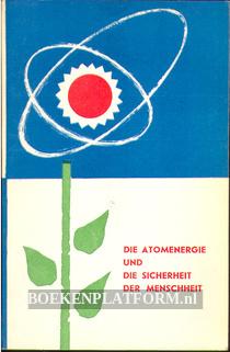 Die Atomenergie und die Sicherheit der Menschheit