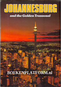 Johannesburg and the Golden Transvaal