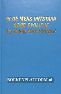 Is de mens ontstaan door evolutie of door schepping?