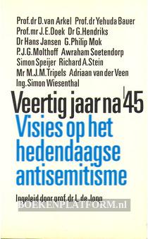 Veertig jaar na '45 Visies op het hedendaagse antisemitisme