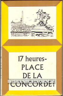17 heures Place de la Concorde!