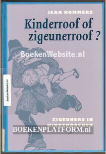 Kinderroof of zigeunerroof?