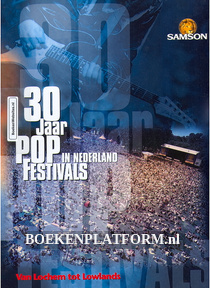 30 jaar Popfestivals in Nederland