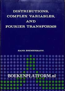 Distributions, Complex Variables and Fourier Transforms