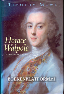 Horace Walpole,the Great Outsider