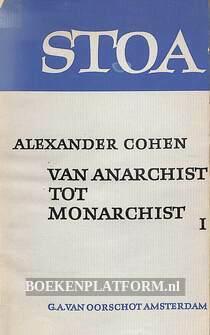 Van Anarchist tot Monarchist I