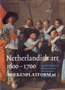 Netherlandish art in the Rijksmuseum 1600 - 1700