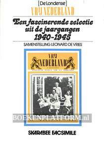 Een fascinerende selectie 1940-1945 Vrij Nederland