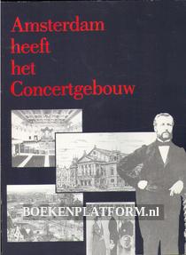Amsterdam heeft het Concertgebouw