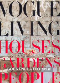 Vogue Living Houses, Gardens, People