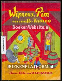 Wipneus, Pim en malle Trollo