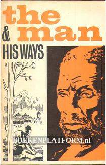 The Man & his ways