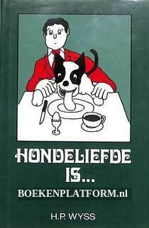 Hondeliefde is...