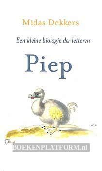 2009 Piep, een kleine biologie der letteren