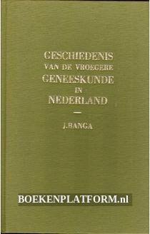 Gechiedenis van de vroege Geneeskunde in Nederland