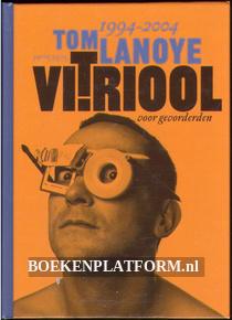 Vitriool voor gevorderden 1994-2004
