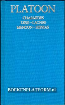 Charmides, Lysis, Laches, Menoon, Hippias