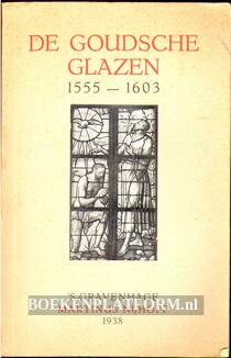 De Goudsche glazen 1555-1603