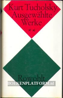 Kurt Tucholsky Ausgewählte Werke **