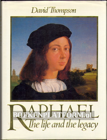 Raphael, the Life and the Legacy
