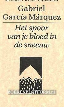Het spoor van je bloed in de sneeuw