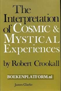 The Interpretation of Cosmic & Mystical Experiences