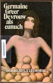 De vrouw als eunuch