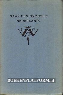 Naar een grooter Nederland?