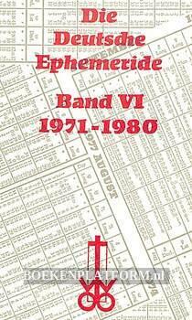 Die Deutsche Ephemeride VI 1971-1980