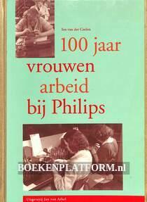 100 jaar vrouwenarbeid bij Philips