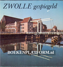 Zwolle gespiegeld