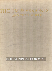 The Impressionists and their World