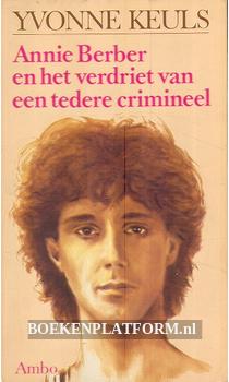 Annie Berber en het verdriet van een tedere crimineel