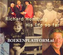 Richard Homburg, his life so far