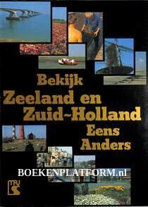 Bekijk Zeeland en Zuid-Holland eens anders