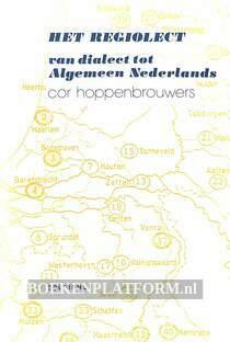 Het regiolect, van dialect tot Algemeen Nederlands
