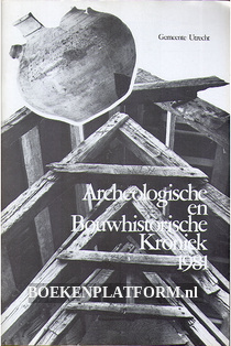 Archeologische & bouwhistorische kroniek 1981