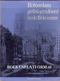 Rotterdam gefotografeerd in de 19de eeuw