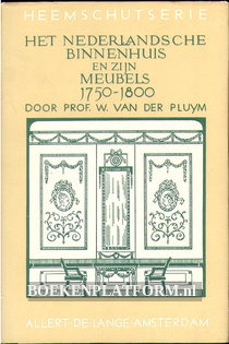 Het Nederlandsche binnenhuis en zijn meubels 1750 - 1800
