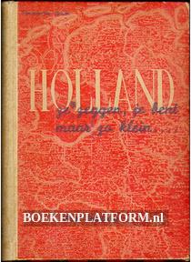 Holland, ze zeggen, je bent maar zo klein...