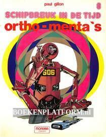 Schipbreuk in de tijd 8: Ortho-Menta's