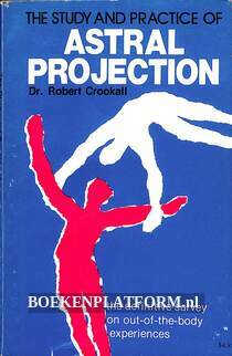The Study and Practise of Astral Projection