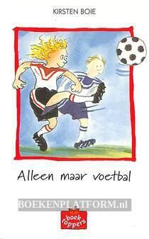 Alleen maar voetbal