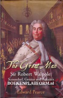 The Great Man Sir Robert Walpole