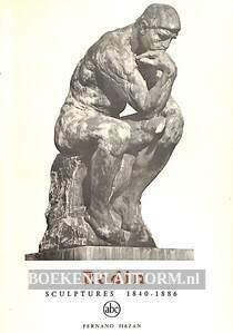 Rodin, sculptures 1840-1886